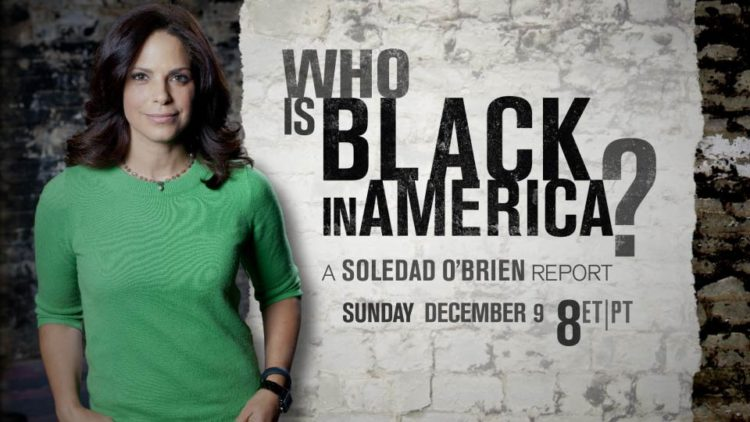 "Soledad Obrien's Documentary on, ""Who is Black in America"" 